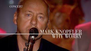 Mark Knopfler - Why Worry (An Evening With Mark Knopfler, 2009)