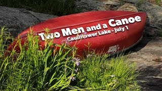 Canada Day on Cauliflower Lake - Two Men and a Canoe