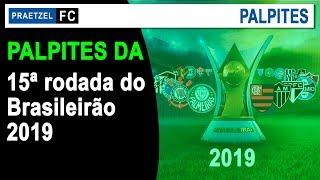 Palpites da 15ª rodada da Série A do Brasileirão 2019