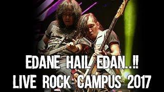 EDANE HAIL EDAN..!! LIVE ROCK CAMPUS 2017