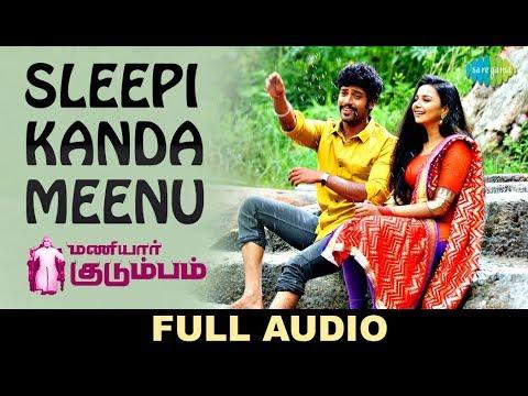 Sleepi Kanda Meenu - Full Audio | Maniyaar Kudumbam | Karthik | Chinmayi | Umapathy Ramaiah, Mrudula