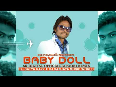 Baby Doll  (Umakant Barik) Sambapuri Tapoori Style Mix - DJ Satya Razz X DJ Sanjaya Music World