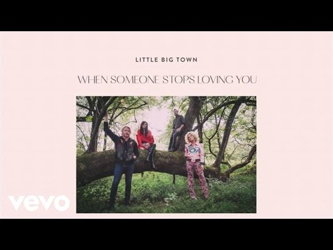 Little Big Town - When Someone Stops Loving You (Audio)