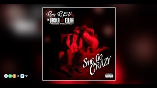 Remy R.E.D - She Go Crazy ft. The Jacka and Ellah