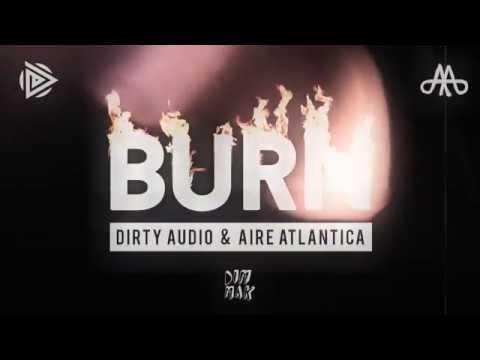 Dirty Audio & Aire Atlantica - Burn (Audio) I Dim Mak Records