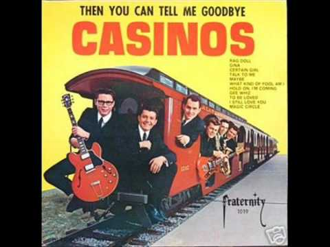 Casinos - Then You Can Tell Me Goodbye