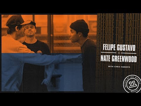 BATB 11   Before The Battle - Week 6: Felipe Gustavo vs. Nate Greenwood