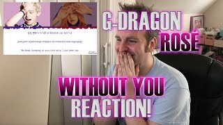 G-Dragon & Rosé (BLACKPINK) - Without You (결국) REACTION - FIRST TIME LISTEN | American Fanboy