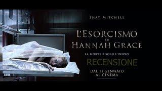 RECENSIONE : L'ESORCISMO DI HANNAH GRACE