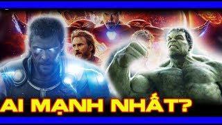 THOR hay HULK mới là người mạnh nhất Avengers Cuộc chiến vô cực?