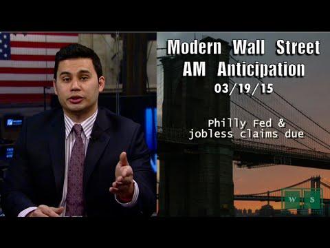 Modern Wall Street AM Anticipation: March 19, 2015