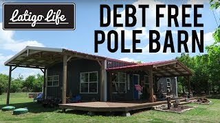 7 Steps to How we built our custom pole barn debt free    Family of 5, 1000 sq ft, NO mortgage