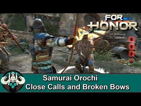 For Honor | Broken Bows & Close Calls (Samurai Orochi Gameplay)