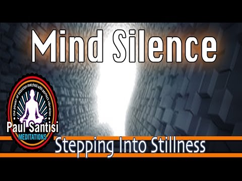 GUIDED MEDITATION MIND SILENCE Remove Negative Blocks Automatically Quiet The Mind Paul Santisi