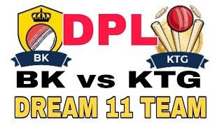 BK vs KTG Dhangadi Premier League| BPL 2019| Dream 11 team| Playing 11| Team News