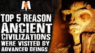 Top 5 Reasons ANCIENT CIVILIZATIONS were visited by ADVANCED BEINGS