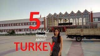 5 SURPRISING THINGS ABOUT TURKEY