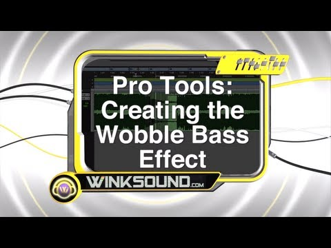 0 Pro Tools: Creating the Wobble Bass Effect | WinkSound