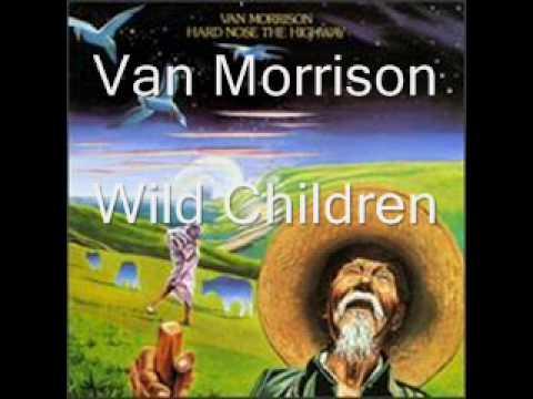 Van Morrison - Wild Children