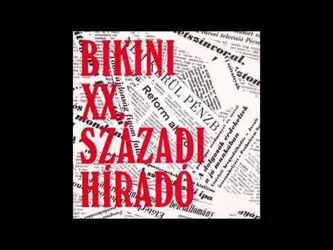 Nagy Feró és a Bikini: XX. századi híradó (Teljes album)