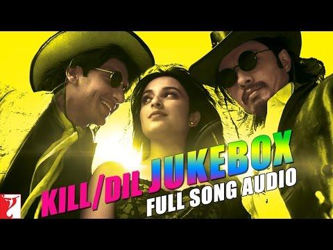 Kill Dil - Audio Jukebox