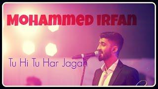 download lagu Mohammed Irfan Live Performance Ii Tu Hi Tu Har gratis