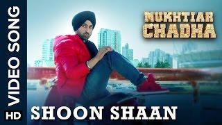 Shoon Shaan (Punjabi Song)   Mukhtiar Chadha   Diljit Dosanjh, Oshin Brar   Yashpal Sharma