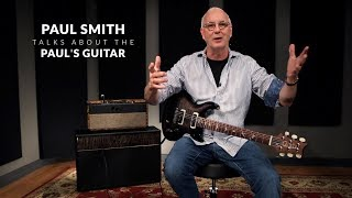 Paul Smith Talks About The Paul's Guitar | PRS Guitars