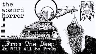 ...FROM THE DEEP - We Will All Be Trees (audio)