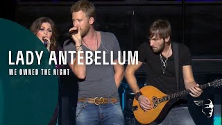 Lady Antebellum Video - Lady Antebellum - We Owned The Night (Own The Night World Tour) ~ 1080p HD