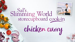 Sal's Slimming World Storecupboard cook-in Ep3– Syn-free easy chicken curry recipe