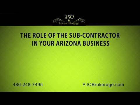 The Role of the Sub Contractor in Your Arizona Business | PJO Insurance Brokerage