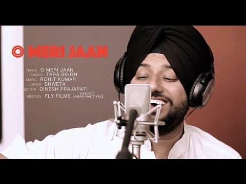 O Meri Jaan - Full Song    Tara Singh   Fly Music    Romantic Hindi Song On This Valentine 2015 video