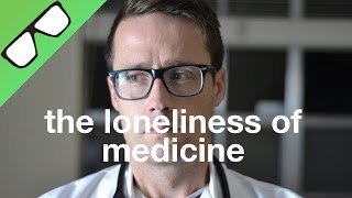 The Loneliness of Medicine