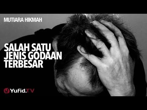 Mutiara Hikmah: Salah Satu Jenis Godaan Terbesar - Ustadz Ahmad Zainuddin, Lc.