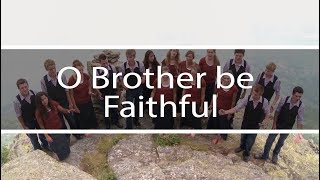 O Brother be Faithful  Fountainview Academy  The G