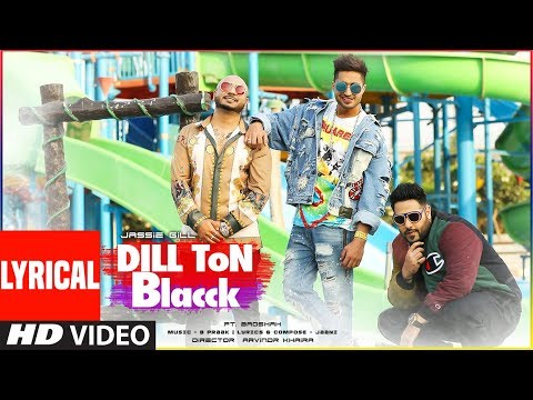DILL TON BLACCK Lyrical Video | Jassi Gill Feat. Badshah | Jaani, B Praak | New Song 2018
