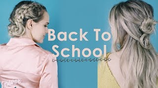 3 Back To School Hairstyles 2017 - KayleyMelissa