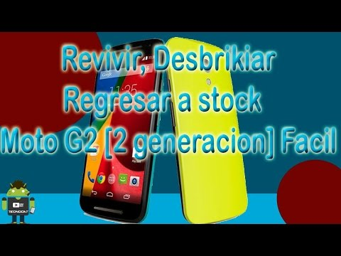 Revivir, Desbrikiar, Regresar a stock  Moto G2 [2 generacion] Facil