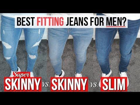 Best Fitting JEANS For Men in 2018 ( Slim vs. Skinny vs. Super Skinny)