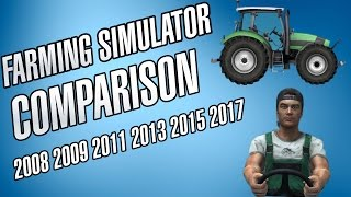 Farming Simulator Comparision [2008, 2009, 2011, 2013, 15, 17]
