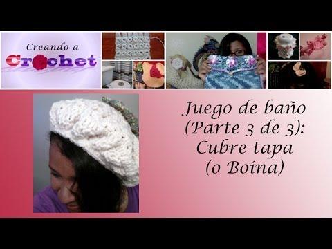 Juego de baño (Parte 3 de 3): Cubre tapa (o Boina)- Tutorial de tejido crochet
