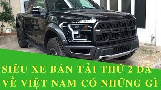 SIÊU XE BÁN TẢI FORD F150 RAPTOR 2017 VỀ VIỆT NAM - Phi Hoang Channel.