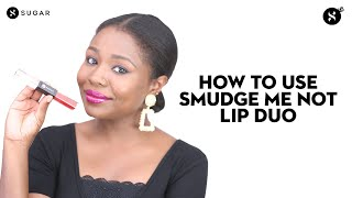 How To Use Smudge Me Not Lip Duo + Swatches | SUGAR Cosmetics