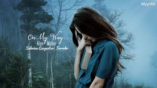 Download Song [Vietsub + Lyrics] On My Way - Alan Walker; Sabrina Carpenter; Farruko Free StafaMp3
