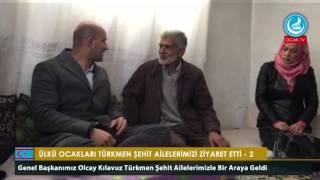 Ülkü Ocakları Türkmen Şehit Ailelerimizi Ziyaret Etti - 2