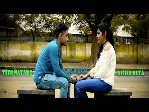 Teri ...Nazaro ....Ne ...Kuch ..Aisha ..Kiya.....Hindi..New.. Song..2018.