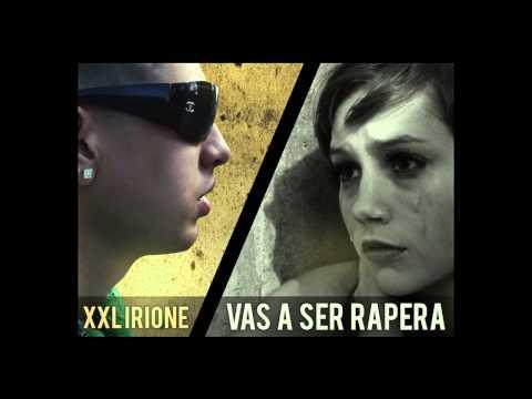 Xxl Irione - Vas A Ser Rapera (Audio Oficial)