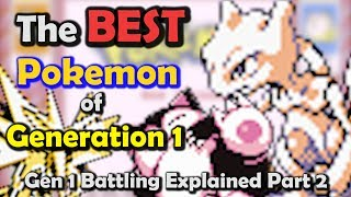 The BEST Pokemon of Gen 1 - Gen 1 Battling EXPLAINED Part 2