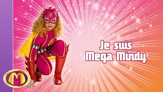 Paroles Mega Mindy : Je suis Mega Mindy